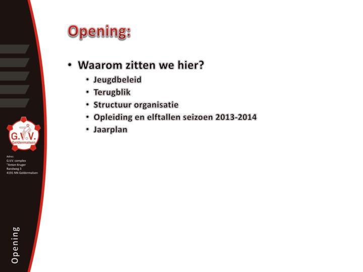 Opening:
