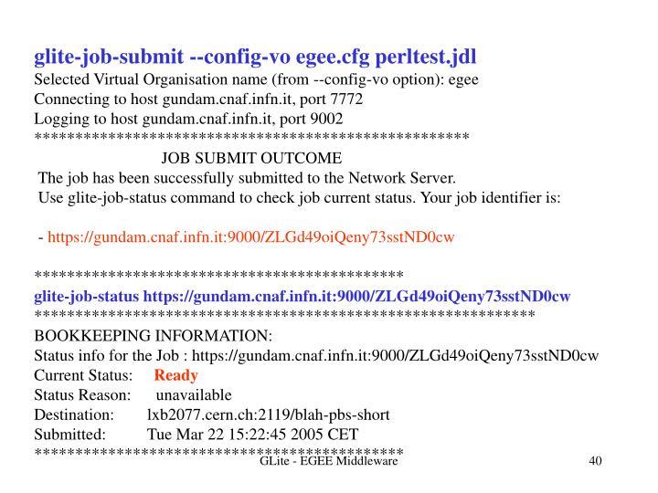 glite-job-submit --config-vo egee.cfg perltest.jdl