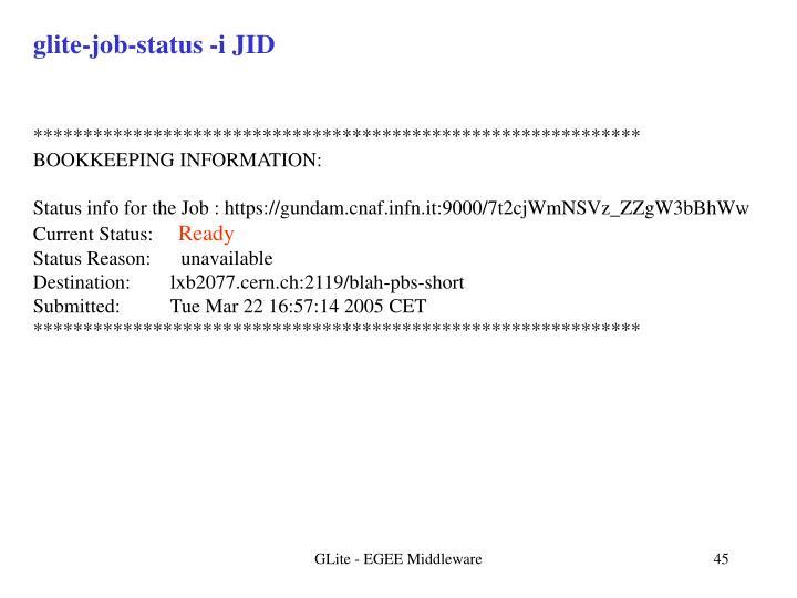glite-job-status -i JID