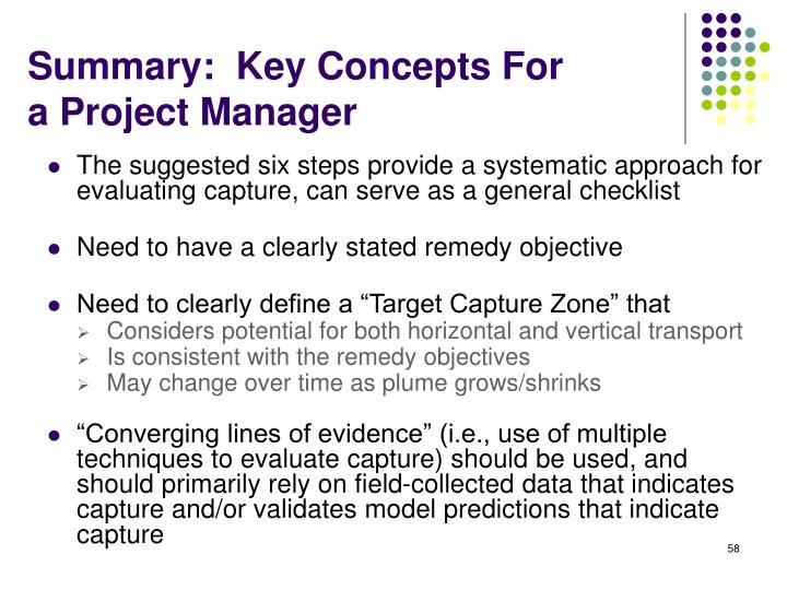 The suggested six steps provide a systematic approach for evaluating capture, can serve as a general checklist
