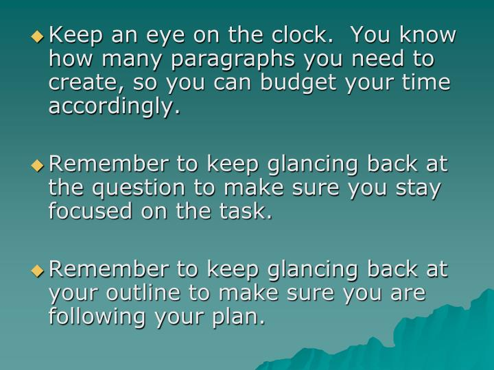 Keep an eye on the clock.  You know how many paragraphs you need to create, so you can budget your time accordingly.