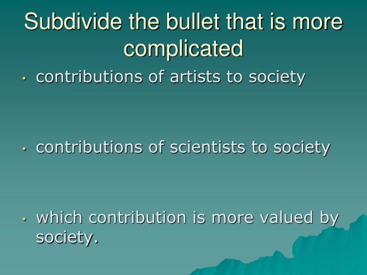 Subdivide the bullet that is more complicated