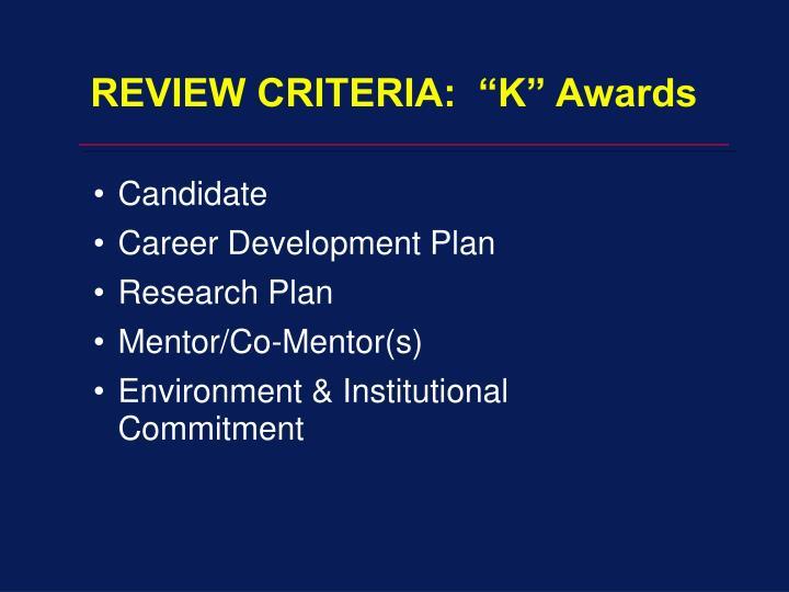 """REVIEW CRITERIA:  """"K"""" Awards"""