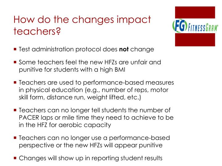 How do the changes impact teachers?