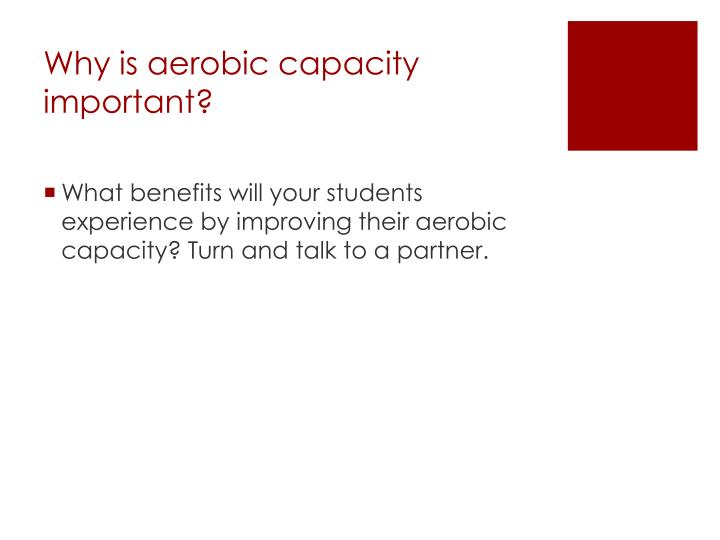 Why is aerobic capacity important?