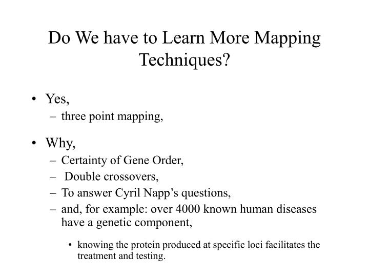 Do We have to Learn More Mapping Techniques?