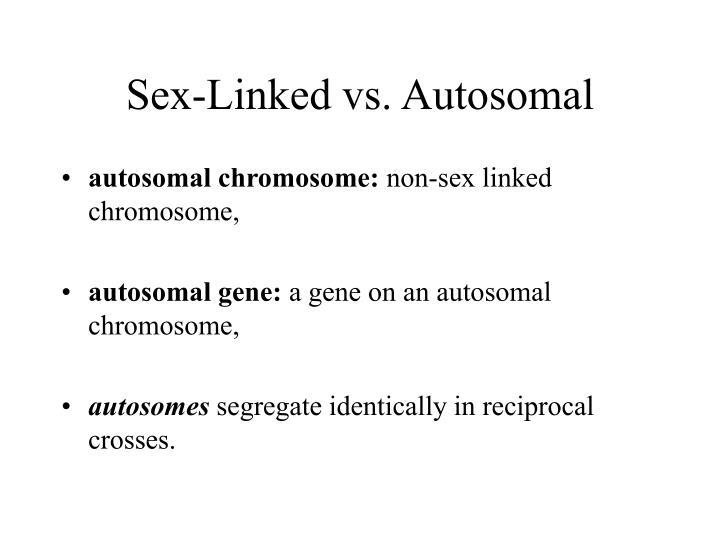 Sex-Linked vs. Autosomal