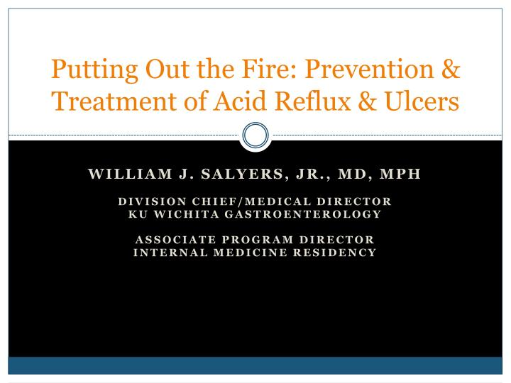 Putting out the fire prevention treatment of acid reflux ulcers