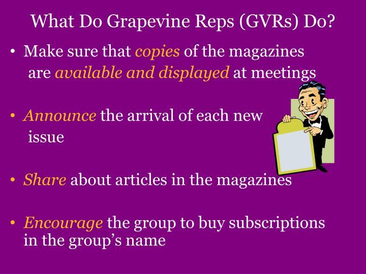 What Do Grapevine Reps (GVRs) Do?