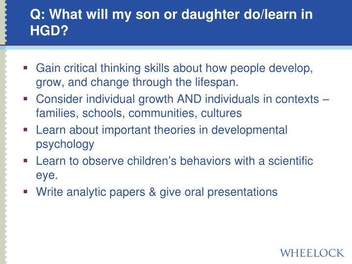 Q: What will my son or daughter do/learn in HGD?