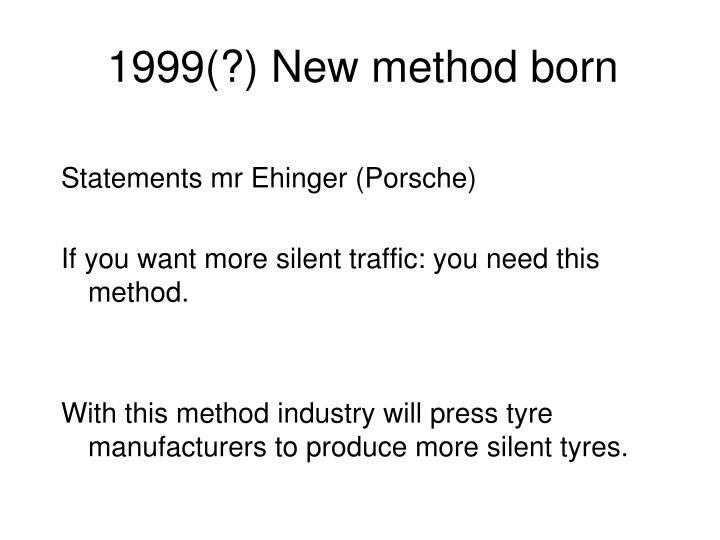 1999(?) New method born