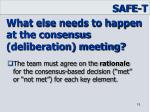 what else needs to happen at the consensus deliberation meeting