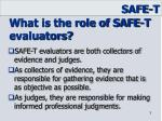 what is the role of safe t evaluators