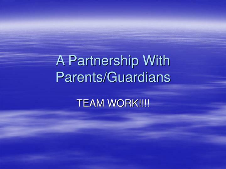 A Partnership With Parents/Guardians