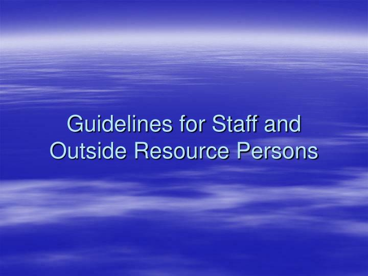 Guidelines for Staff and Outside Resource Persons
