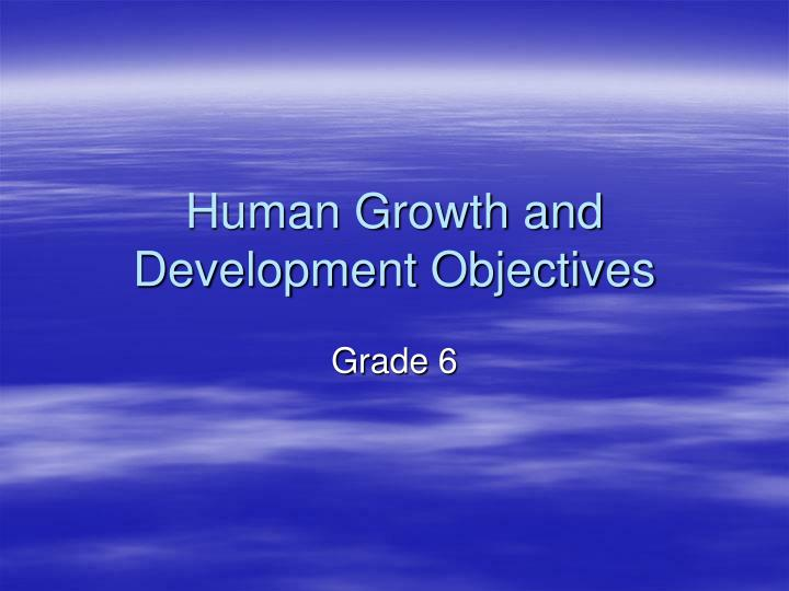 Human Growth and Development Objectives