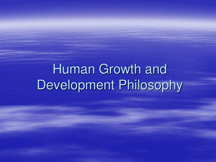 Human Growth and Development Philosophy