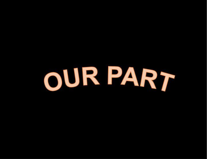 OUR PART