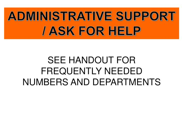 ADMINISTRATIVE SUPPORT  / ASK FOR HELP
