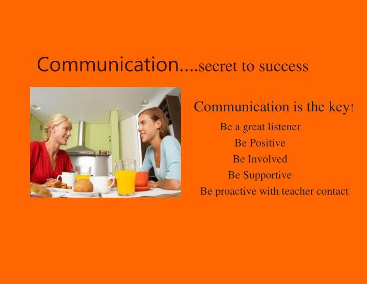 Communication….