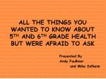 all the things you wanted to know about 5 th and 6 th grade health but were afraid to ask
