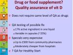 drug or food supplement quality assurance of vit d