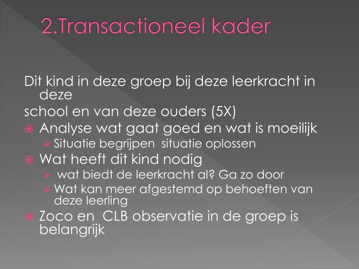 2.Transactioneel kader