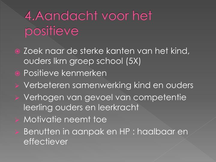 4.Aandacht voor het positieve