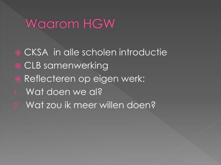 Waarom HGW