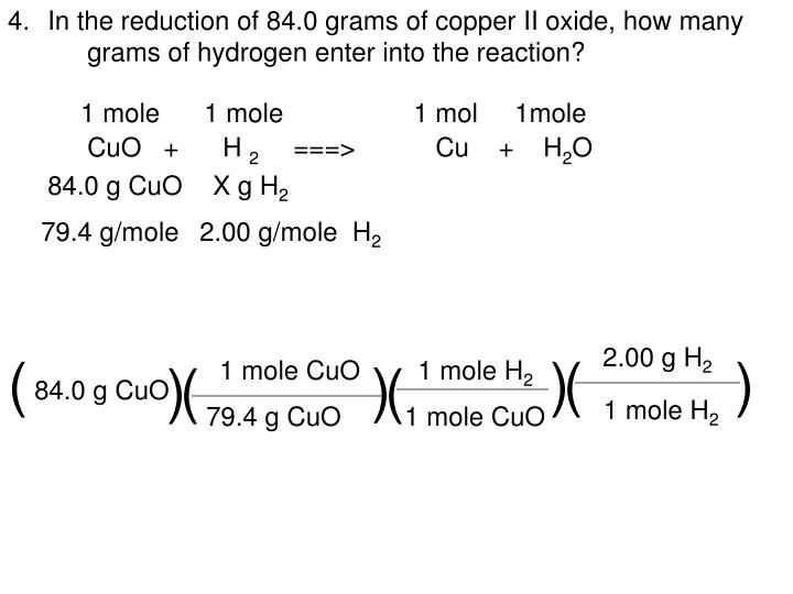 In the reduction of 84.0 grams of copper II oxide, how many grams of hydrogen enter into the reaction?