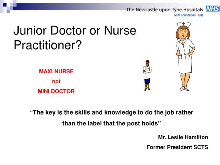 Junior Doctor or Nurse Practitioner?