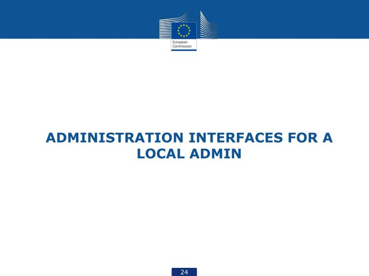 ADMINISTRATION INTERFACES FOR A LOCAL ADMIN