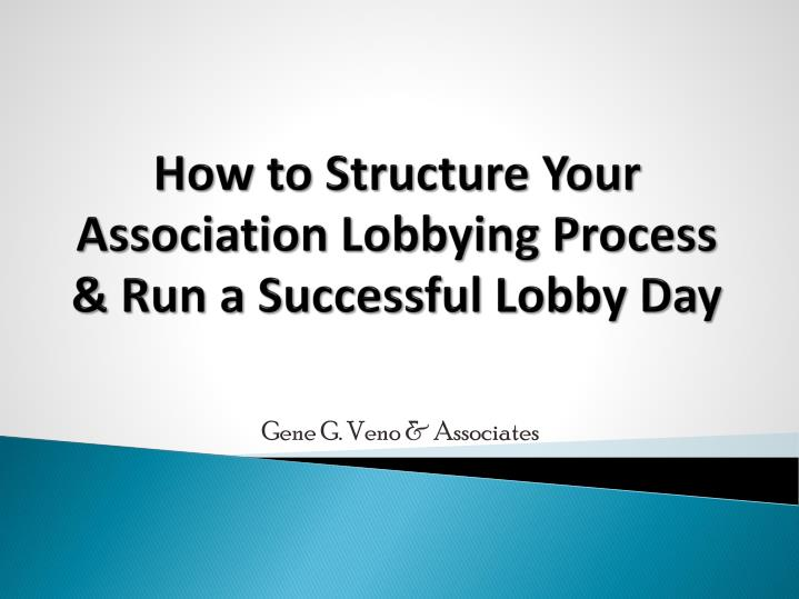 How to structure your association lobbying process run a successful lobby day