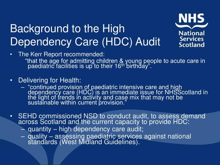 Background to the high dependency care hdc audit