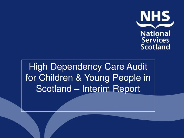High Dependency Care Audit for Children & Young People in Scotland