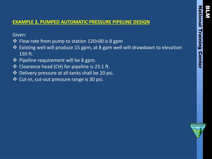 EXAMPLE 2, PUMPED AUTOMATIC PRESSURE PIPELINE DESIGN