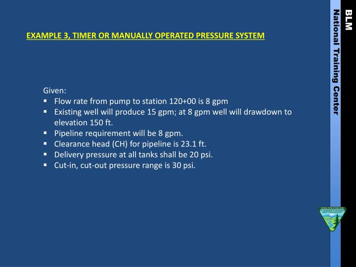 EXAMPLE 3, TIMER OR MANUALLY OPERATED PRESSURE SYSTEM