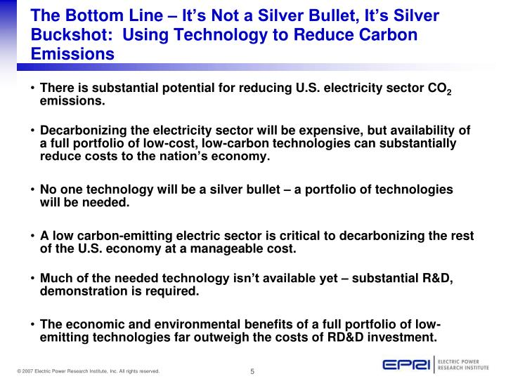 The Bottom Line – It's Not a Silver Bullet, It's Silver Buckshot:  Using Technology to Reduce Carbon Emissions