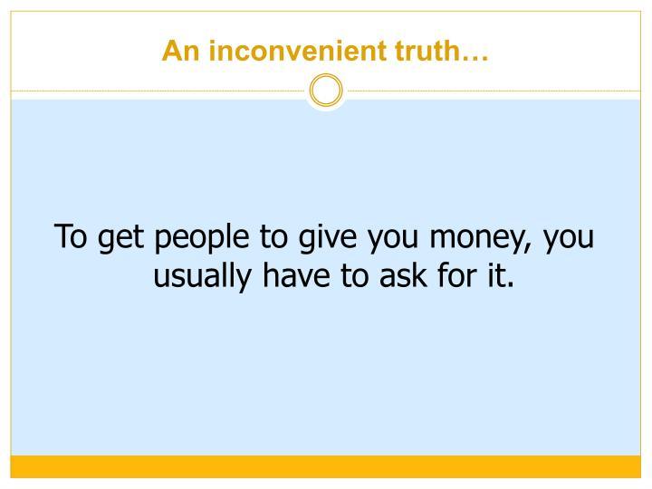 An inconvenient truth…