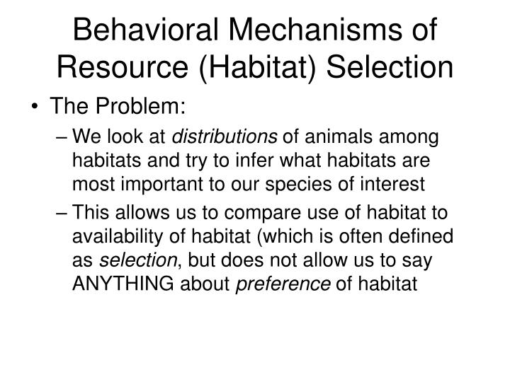 Behavioral mechanisms of resource habitat selection