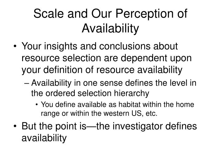 Scale and Our Perception of Availability