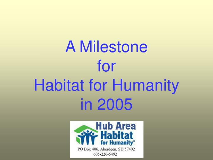 A milestone for habitat for humanity in 2005