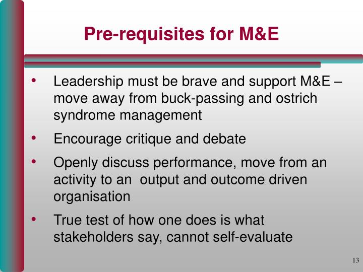 Pre-requisites for M&E