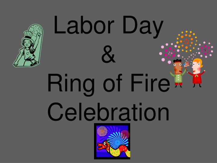 Labor day ring of fire celebration