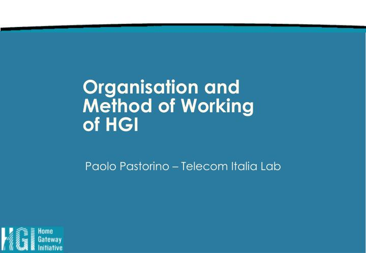 organisation and method of working of hgi