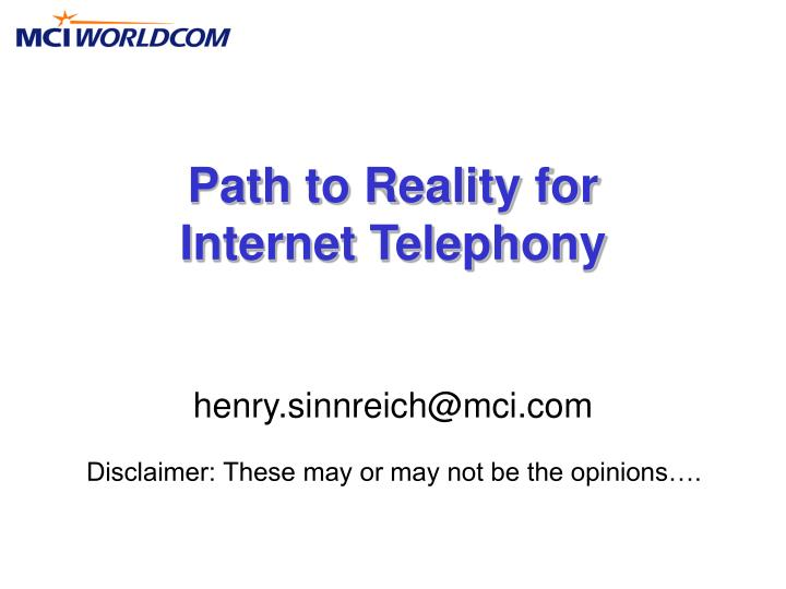 Path to reality for internet telephony