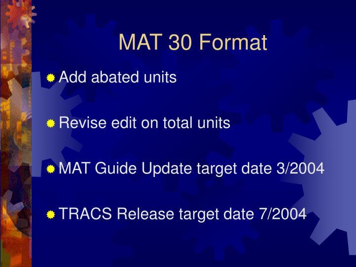 MAT 30 Format