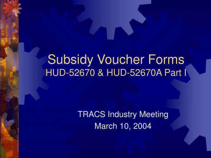 Subsidy voucher forms hud 52670 hud 52670a part i