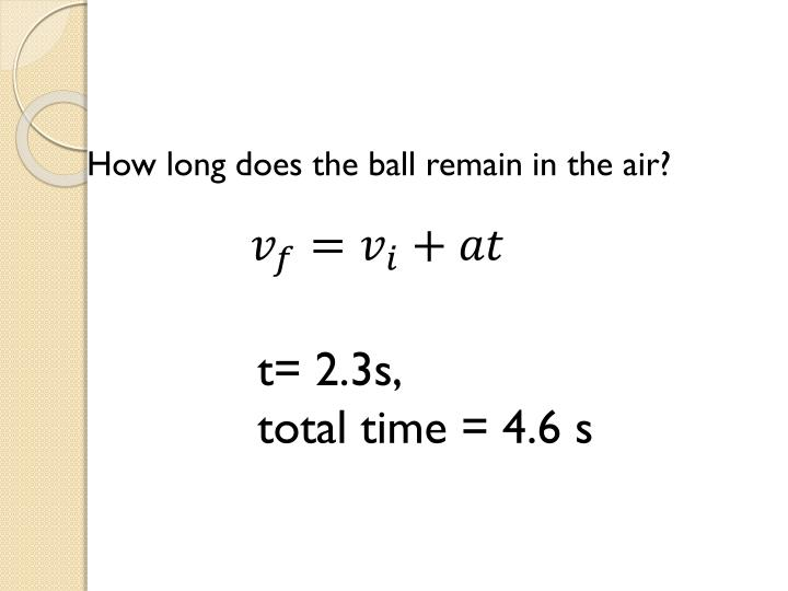 How long does the ball remain in the air?