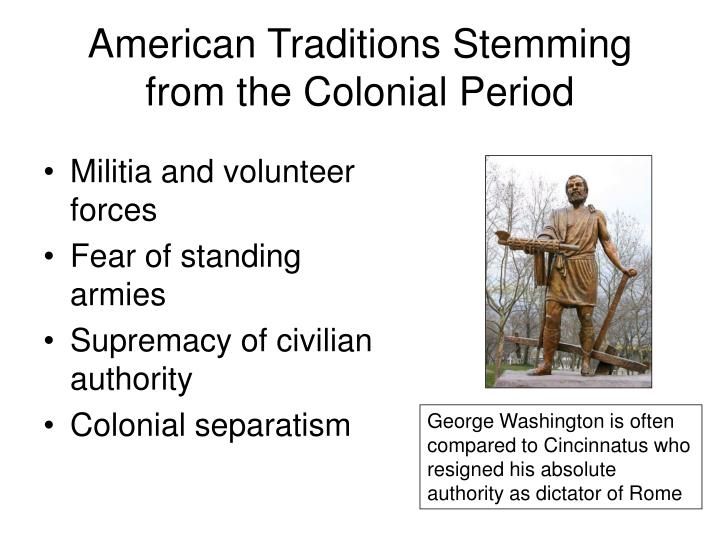 American Traditions Stemming from the Colonial Period